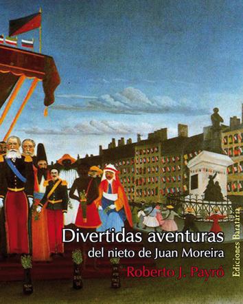 Divertidas aventuras del nieto de Juan Moreira (Nuevo)